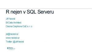 R nejen v SQL Serveru Ji Neoral BI
