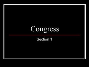 Congress Section 1 Why Was Congress Created n