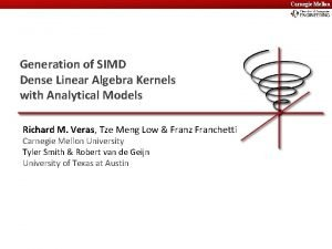 Carnegie Mellon Carnegie Generation of SIMD Dense Linear