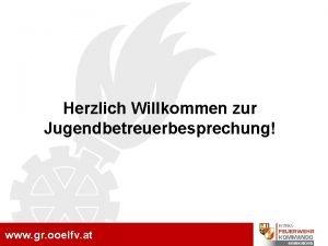 www gr ooelfv at Herzlich Willkommen zur Jugendbetreuerbesprechung