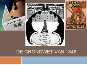 DE GRONDWET VAN 1848 Dreigende Revolutie 1840 volgt