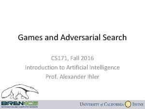 Games and Adversarial Search CS 171 Fall 2016