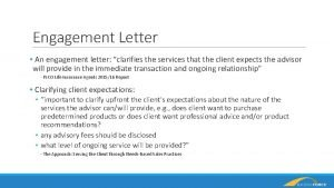 Engagement Letter An engagement letter clarifies the services
