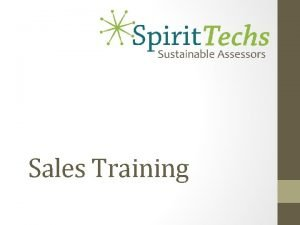 Sales Training Objectives Explain the step by step
