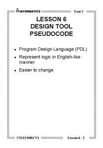 Year 1 LESSON 6 DESIGN TOOL PSEUDOCODE Program