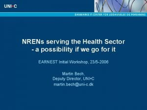 NRENs serving the Health Sector a possibility if