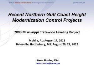 Recent Northern Gulf Coast Height Modernization Control Projects