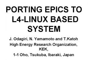 PORTING EPICS TO L 4 LINUX BASED SYSTEM