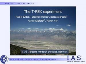 The TREX experiment Ralph Burton 1 Stephen Mobbs