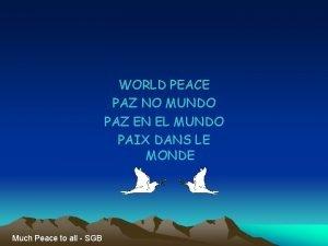 WORLD PEACE PAZ NO MUNDO PAZ EN EL