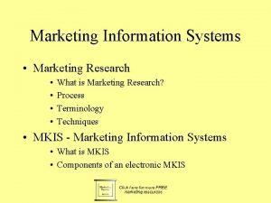 Marketing Information Systems Marketing Research What is Marketing