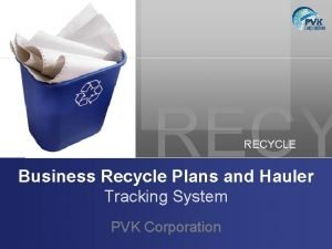 RECYCLE Business Recycle Plans and Hauler Tracking System