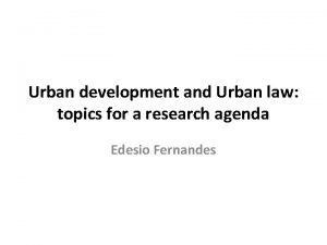 Urban development and Urban law topics for a