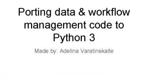 Porting data workflow management code to Python 3