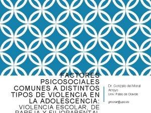 FACTORES PSICOSOCIALES COMUNES A DISTINTOS TIPOS DE VIOLENCIA