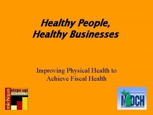 Healthy People Healthy Businesses Improving Physical Health to