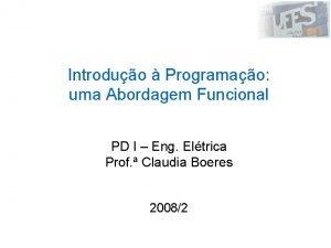 Introduo Programao uma Abordagem Funcional PD I Eng
