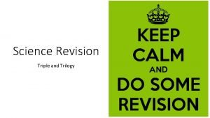 Science Revision Triple and Trilogy How to revise