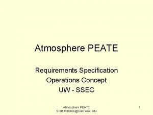Atmosphere PEATE Requirements Specification Operations Concept UW SSEC