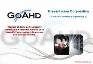 Presentacin Corporativa Go Ahead IT Solutions Engineering SL
