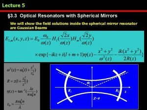 Lecture 5 3 3 Optical Resonators with Spherical