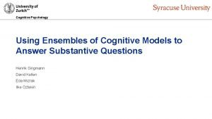 Cognitive Psychology Using Ensembles of Cognitive Models to
