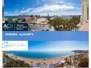 BIDDING ALICANTE Alicante is a tourist enclave that