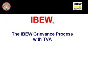 IBEW The IBEW Grievance Process with TVA DFR