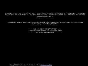 Lymphangiogenic Growth Factor Responsiveness Is Modulated by Postnatal
