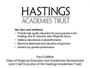 Our aims and ambitions Provide high quality education