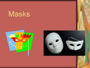 Masks THEME Why Masks Taught in the Hebrew