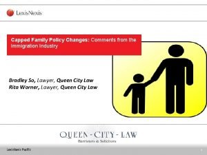 Capped Family Policy Changes Comments from the Immigration