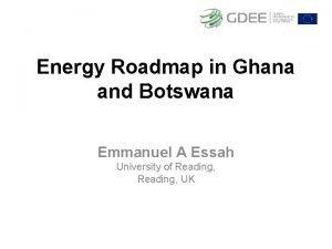 Energy Roadmap in Ghana and Botswana Emmanuel A