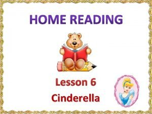 Lesson 6 Cinderella New words New words beautiful