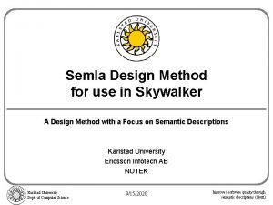 Semla Design Method for use in Skywalker A