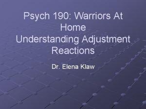 Psych 190 Warriors At Home Understanding Adjustment Reactions