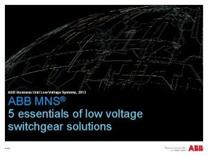 ABB Business Unit Low Voltage Systems 2013 ABB