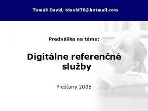 Tom David tdavid 70hotmail com Prednka na tmu