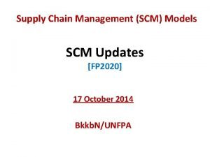 Supply Chain Management SCM Models SCM Updates FP