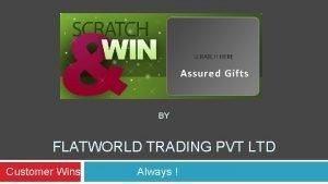 Assured Gifts BY FLATWORLD TRADING PVT LTD Customer