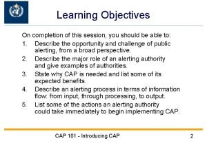 Learning Objectives On completion of this session you