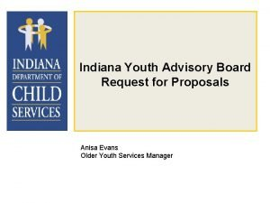Indiana Youth Advisory Board Request for Proposals Anisa