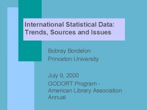 International Statistical Data Trends Sources and Issues Bobray