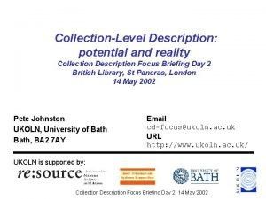 CollectionLevel Description potential and reality Collection Description Focus