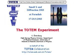 Total Cross Section Elastic Scattering and Diffraction Dissociation