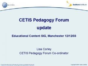 CETIS Pedagogy Forum update Educational Content SIG Manchester