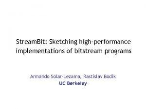 Stream Bit Sketching highperformance implementations of bitstream programs