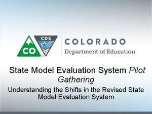 State Model Evaluation System Pilot Gathering Understanding the