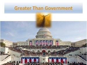 Greater Than Government Greater Than Government 1 Peter