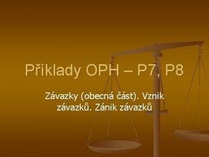 Pklady OPH P 7 P 8 Zvazky obecn